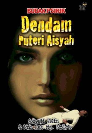 Budak Psikik - Dendam Puteri Aisya by Ashadi Zain, Moh Dat Haji Muluk from PTS Publications in Teen Novel category