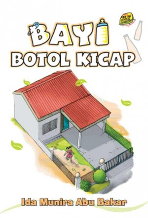 Bayi Botol Kicap by Ida Munira Abu Bakar from PTS Publications in Teen Novel category