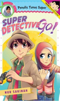 Tunas Super: Super Detective Go! by Nur Sakinah from PTS Publications in Teen Novel category