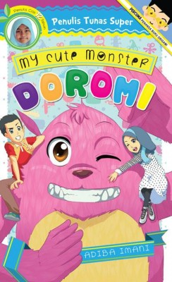 Tunas Super: My Cute Monster Doromi by Adiba Imani from PTS Publications in Teen Novel category