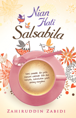 Nian Hati Salsabila by Zahiruddin Zabidi from PTS Publications in General Novel category