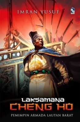 Laksamana Cheng Ho - Armada Lautan Barat by Imran Yusuf from PTS Publications in History category