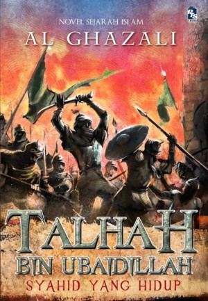 Talhah bin Ubaidillah by Al Ghazali from PTS Publications in General Novel category