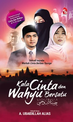Kala Cinta & Wahyu Bersatu by A. Ubaidillah Alias from PTS Publications in General Novel category