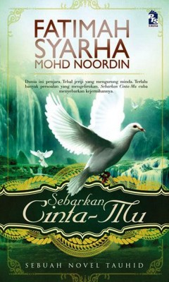 Sebarkan Cinta-Mu by Fatimah Syarha Mohd Noordin from PTS Publications in General Novel category