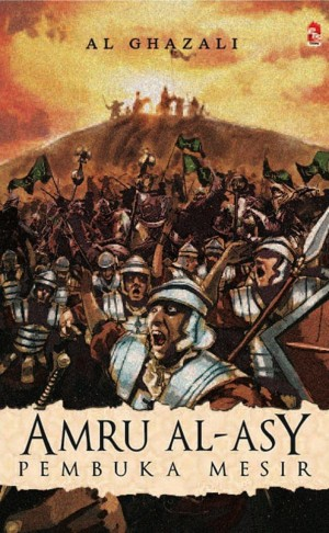 Amru Al-Asy by Al Ghazali from PTS Publications in General Novel category