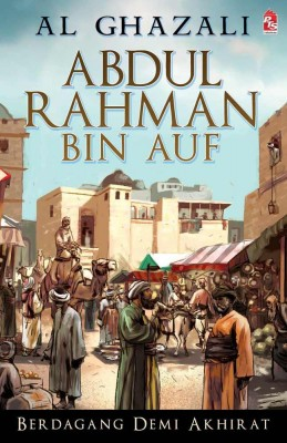 Abdul Rahman bin Auf by Al Ghazali from PTS Publications in General Novel category