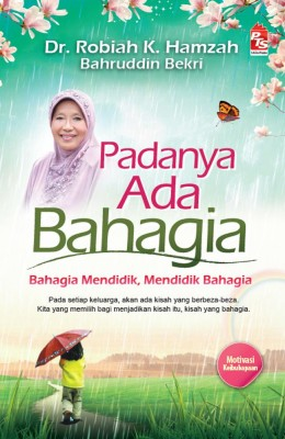 Padanya Ada Bahagia by Dr. Robiah K. Hamzah, Bahruddin Bekri from PTS Publications in Motivation category
