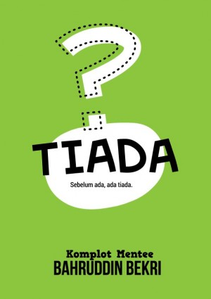 Tiada by Bahruddin Bekri, Izham Alias, Maiza Kadir, Norma El-Abrar, Ainzaiha Izah, Nani M from PTS Publications in General Novel category