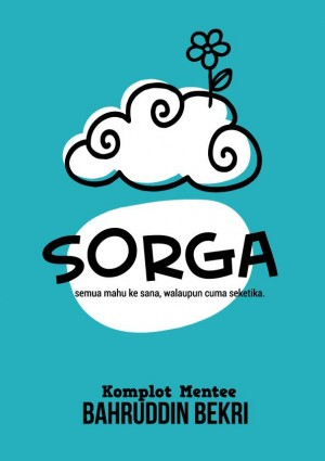 Sorga by Azzah AR, Siti Nurwani Mat Rais, Firdaus Rasidi, Nurul Fahmi Mahat, Aswadi Adam from PTS Publications in General Novel category