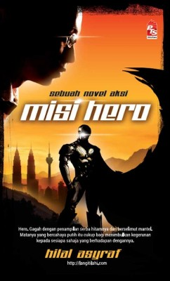 Misi Hero by Hilal Asyraf from PTS Publications in Teen Novel category