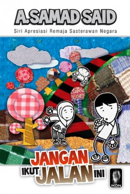 Jangan Ikut Jalan Ini by A. Samad Said from PTS Publications in Children category
