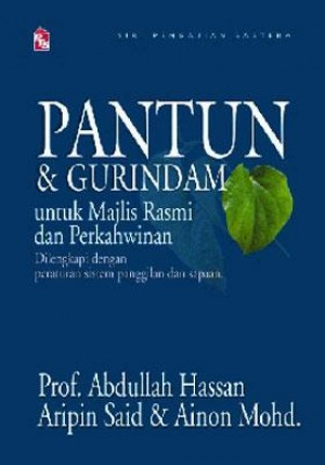 Pantun & Gurindam untuk Majlis Rasmi dan Perkahwinan by Abdullah Hassan, Ainon Mohd, Aripin Said from PTS Publications in History category