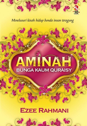 Aminah- Bunga Kaum Quraisy by Ezee Rahmani from PTS Publications in Islam category