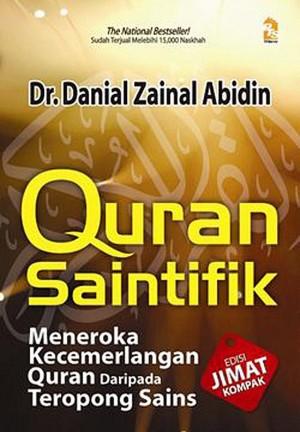 Quran Saintifik - Meneroka Kecemerlangan Quran daripada Teropong Sains by Danial Zainal Abidin from PTS Publications in Islam category