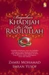 Bagaikan Khadijah di Hati Rasulullah by Imran Yusuf, Zamri Mohamad from PTS Publications in Family & Health category