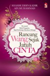 Rancang Wang Sejak Jatuh Cinta by Shamsuddin Abdul Kadir, Nor`Aini Mohammed Noor from PTS Publications in Finance & Investments category