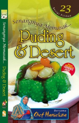 Senangnya Memasak…Puding dan Desert by Chef Hanieliza from PTS Publications in Recipe & Cooking category