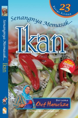 Senangnya Memasak… Ikan by Chef Hanieliza from PTS Publications in Recipe & Cooking category