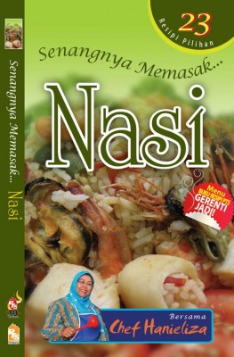 Senangnya Memasak...Nasi by Chef Hanieliza from PTS Publications in Recipe & Cooking category
