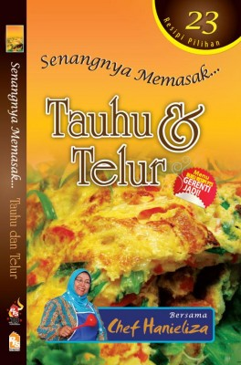 Senangnya Memasak...Tauhu dan Telur by Chef Hanieliza from PTS Publications in Recipe & Cooking category
