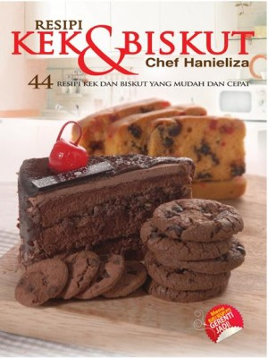 44 Resepi Kek dan Biskut by Chef Hanieliza from  in  category