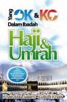 Yang OK Dan KO Dalam Ibadah Haji Dan Umrah by Khair Abd. Salam, Zulkifli Khair from  in  category
