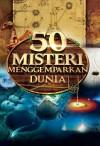 50 Misteri Menggemparkan Dunia