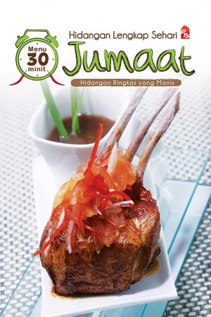 Hidangan Lengkap Sehari : Jumaat by Chef Hussin Khan from PTS Publications in Recipe & Cooking category