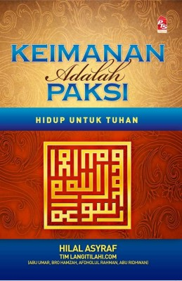 Keimanan Adalah Paksi by Hilal Asyraf, Abu Umar, Abu Ridhwan, Afdholul Rahman, Bro Hamzah from PTS Publications in Motivation category
