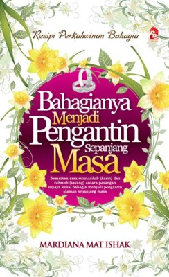 Bahagianya menjadi pengantin sepanjang masa by Mardiana Mat Ishak from PTS Publications in Wedding category