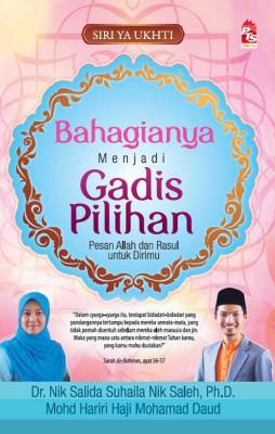 Bahagianya Menjadi Gadis Pilihan: Pesan Allah dan Rasul untuk Dirimu by Dr. Nik Salida Suhaila Nik Saleh, Ph.D., Mohd Hariri bin Haji Mohamad Daud from PTS Publications in Islam category