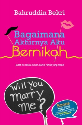 Bagaimana Akhirnya Aku Bernikah by Bahruddin Bekri from PTS Publications in Motivation category