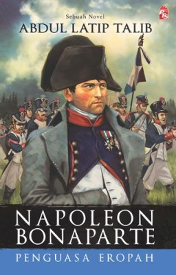 Napoleon Bonaparte by Abdul Latip Talib from PTS Publications in History category