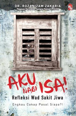 Aku Nabi Isa! by Rozanizam Zakaria from PTS Publications in Motivation category