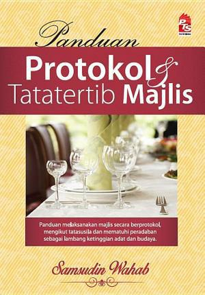 Panduan Protokol dan Tatatertib Majlis by Samsudin Wahab from PTS Publications in Motivation category