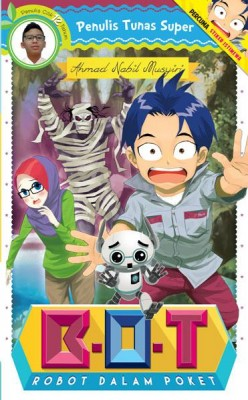 Tunas Super: BOT (Robot dalam Poket) by Ahmad Nabil Musyiri from PTS Publications in Teen Novel category