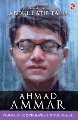 Ahmad Ammar by Abdul Latip Talib from PTS Publications in General Novel category