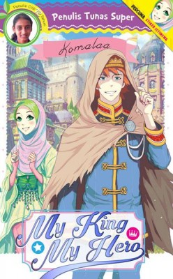 Tunas Super: My King My Hero by Komalaa from PTS Publications in Teen Novel category