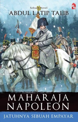Maharaja Napoleon Bonaparte by Abdul Latip Talib from PTS Publications in History category