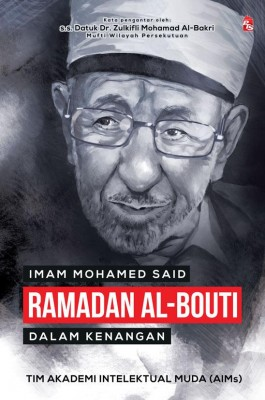 Imam Mohamed Said Ramadan Al-Bouti dalam Kenangan by Akademi Intelektual Muda (AIMs) from PTS Publications in Autobiography & Biography category