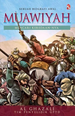 Muawiyah - Sebuah Biografi Awal by Al Ghazali from PTS Publications in History category