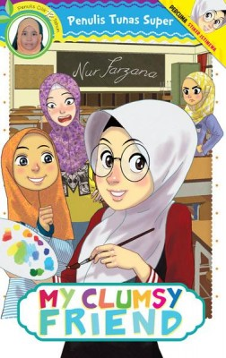 Tunas Super: My Clumsy Friend by Nur Farzana Mohd Fauzi from PTS Publications in Teen Novel category