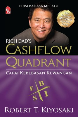 Rich Dad's Cashflow Quadrant Edisi Bahasa Melayu by Robert T. Kiyosaki from PTS Publications in Finance & Investments category