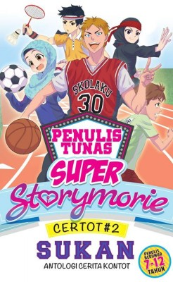Tunas Super: Certot #2 Antologi Cerita Kontot: Sukan by Kumpulan Penulis Storymorie from PTS Publications in Teen Novel category