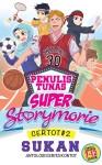 Tunas Super: Certot #2 Antologi Cerita Kontot: Sukan by Kumpulan Penulis Storymorie from  in  category