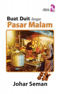 Buat Duit dengan Pasar Malam by Johar Seman from PTS Publications in Business & Management category
