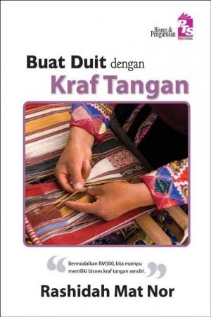 Buat Duit dengan Kraf Tangan by Rashidah Mat Nor from PTS Publications in Business & Management category