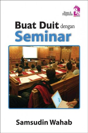 Buat Duit dengan Seminar by Samsudin Wahab from PTS Publications in Business & Management category
