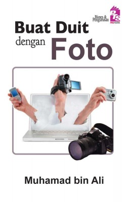 Buat Duit dengan Foto by Muhamad Bin Ali from PTS Publications in Business & Management category